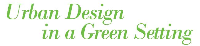Urban Design in a Green Setting